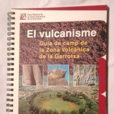 Livros em segunda mão: EL VULCANISME. GUIA DE CAMP DE LA ZONA VOLCÀNICA DE LA GARROTXA 2001 PARC NATURAL JOAN MARTÍ MOLIST. Lote 113649539