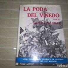 Libros de segunda mano: LA PODA DEL VIÑEDO POR EL SISTEMA PALOMAR. MIREN FOTOS . Lote 113652043