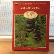 Libros de segunda mano: ÁFRICA ECUATORIAL - ENCICLOPEDIA DE LA NATURALEZA - ADENA / WWF. Lote 113698111