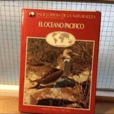 Libros de segunda mano: EL OCÉANO PACÍFICO - ENCICLOPEDIA DE LA NATURALEZA - ADENA / WWF. Lote 113698695