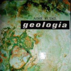 Libros de segunda mano: GEOLOGÍA, AIMÉ RUDEL, ED. MONTANER Y SIMÓN . Lote 113830119