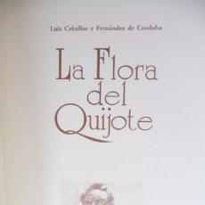 Libros de segunda mano: LA FLORA DEL QUIJOTE,1996,LUIS CEBALLOS.CARTON SIMIL PIEL.FOLIO,62PP.EDICION NO VENAL.MUY ILUSTRADA.. Lote 113913827
