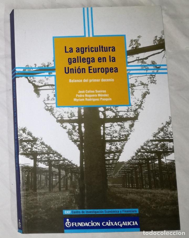 LA AGRICULTURA GALLEGA EN LA UNION EUROPEA (EI) (Libros de Segunda Mano - Ciencias, Manuales y Oficios - Biología y Botánica)