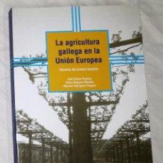 Libros de segunda mano: LA AGRICULTURA GALLEGA EN LA UNION EUROPEA (EI). Lote 113938675