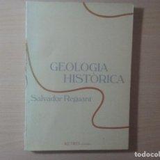 Libros de segunda mano: GEOLOGÍA HISTÒRICA. SALVADOR REGUANT. Lote 114025407