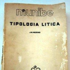 Libros de segunda mano: MUNIBE, SUPLEMENTO NÚMERO 4. TIPOLOGÍA LÍTICA, DE J. M. MERINO. 1980. Lote 114127979
