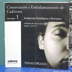 Libros de segunda mano: CONSERVACIÓN Y EMBALSAMAMIENTO DE CADAVERES. VOL. 1. ANATOMÍA PATOLÓGICA Y HUMANA. Lote 121891656