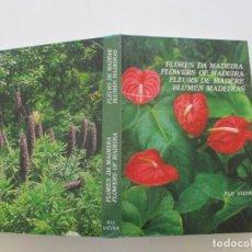 Libros de segunda mano: RUI VIEIRA. FLORES DE MADEIRA. FLOWERS OF MADEIRA. FLEURS DE MADÈRE. BUMEN MADEIRAS. RM85827. . Lote 114333871