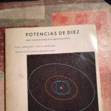Libros de segunda mano de Ciencias: POTENCIAS DE DIEZ. SOBRE EL TAMAÑO RELATIVO DE LOS OBJETOS DEL UNIVERSO - PHILIP Y PHYLIS MORRISON.. Lote 114345171