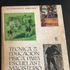 Libros de segunda mano de Ciencias: TECNICA DE LA EDUCACION FISICA. TOMO I - 1970. Lote 114363203