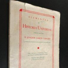 Libros de segunda mano de Ciencias: LIBRO ELEMENTOS DE HISTORIA UNIVERSAL. JOAQUIN GARCIA NARANJO. Lote 114363971