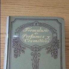 Libros de segunda mano: FORMULARIO DE PERFUMES Y COSMETICOS .J.P. DURVELLE.. Lote 114478403