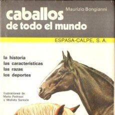Libros de segunda mano: BONGIANNI : CABALLOS DE TODO EL MUNDO (ESPASA CALPE, 1982). Lote 114499847