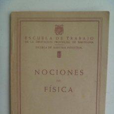 Libros de segunda mano de Ciencias: ESCUELA DE TRABAJO DIPUTACION BARCELONA , E. MAESTRIA INDUSTRIAL : NOCIONES DE FISICA - 19957. Lote 114531691