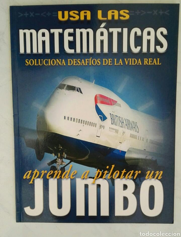 USA LAS MATEMÁTICAS SOLUCIONA DESAFÍOS DE LA VIDA REAL APRENDE A PILOTAR UN JUMBO (Libros de Segunda Mano - Ciencias, Manuales y Oficios - Física, Química y Matemáticas)
