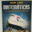Libros de segunda mano de Ciencias: USA LAS MATEMÁTICAS SOLUCIONA DESAFÍOS DE LA VIDA REAL APRENDE A PILOTAR UN JUMBO. Lote 114533499