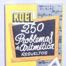 Libros de segunda mano de Ciencias: 250 PROBLEMAS DE ARITMÉTICA RESUELTOS, SERIE BACHILLERATO KOEL, 1963. Lote 114582531