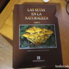 Libros de segunda mano: LAS SETAS EN LA NATURALEZA , IBERDROLA , RAMON MENDAZA TOMO II COMO NUEVO. Lote 114603148