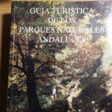 Libros de segunda mano: GUIA TURÍSTICA DE LOS PARQUES NATURALES ANDALUCES - LUIS GILPEREZ FRAILE. Lote 114685243