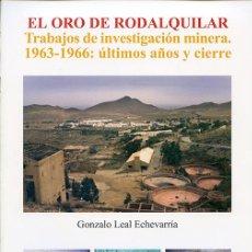 Livros em segunda mão: EL ORO DE RODALQUILAR. GONZALO LEAL ECHEVARRÍA. TRABAJOS DE INVESTIGACIÓN MINERA. 1963-1966: ÚLTIMOS. Lote 122240902