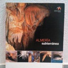 Libros de segunda mano: LIBRO ALMERIA SUBTERRANEA - JOSÉ BENAVENTE. Lote 115097723