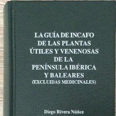 Libros de segunda mano: GUÍA INCAFO DE PLANTAS ÚTILES Y VENENOSAS DE LA PENÍNSULA IBÉRICA Y BALEARES - DIEGO RIVERA - 1991. Lote 115115247