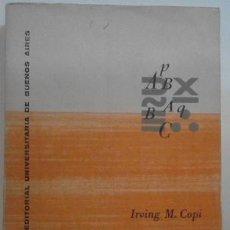Libros de segunda mano de Ciencias: INTRODUCCIÓN A LA LÓGICA, DE IRVING M. COPI. Lote 115215087