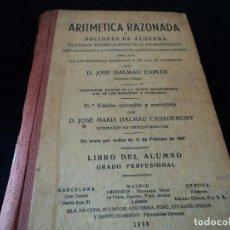 Libros de segunda mano de Ciencias: ' ARITMETICA RAZONADA Y NOCIONES DE ALGEBRA' POR JOSÉ DALMAU CARLES 1938. Lote 115286127