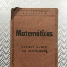 Libros de segunda mano de Ciencias: LIBRO MATEMÁTICAS PRIMER CURSO BACHILLERATO - BENIGNO BARATECH - EL NOTICIERO, ZARAGOZA - AÑOS 40. Lote 115291459