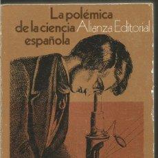 Libros de segunda mano de Ciencias: LA POLEMICA DE LA CIENCIA ESPAÑOLA. ALIANZA EDITORIAL. Lote 115297247