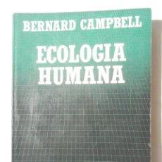 Libros de segunda mano: ECOLOGIA HUMANA BERNARD CAMPBELL 1985 SALVAT . Lote 115310135