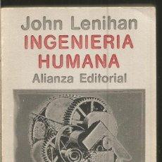 Libros de segunda mano de Ciencias: JOHN LENIHAN. INGENIERIA HUMANA. ALIANZA. Lote 115324639