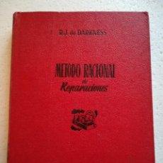 Libros de segunda mano de Ciencias: METODO RACIONAL DE REPARACIONES-- R.J. DE DARKNESS- BRUGUERA-1º EDICION 1948. Lote 115327883