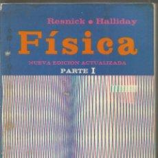 Libros de segunda mano de Ciencias: ROBERT RESNICK DAVID HALLIDAY. FISICA. PARTE I Y PARTE II. CECSA. Lote 115340639
