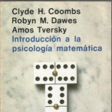 Libros de segunda mano de Ciencias: CLYDE H. COOMS ROBYN M. DAWES AMOS TVERSKY. INTRODUCCION A LA PSICOLOGIA MATEMATICA. ALIANZA. Lote 115341115
