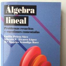 Libros de segunda mano de Ciencias: ALGEBRA LINEAL. PROBLEMAS RESUELTOS Y CUESTIONES COMENTADAS - VV.AA. - EN BUEN ESTADO. Lote 115408199