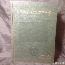 Libros de segunda mano: EL CONEJO Y SUS PRODUCTOS BIBLIOTECA PECUARIA SANTOS ARÁN AÑOS 50 FIRMADO EN PRIMERA PÁGINA. Lote 115498691