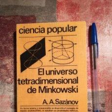 Libros de segunda mano de Ciencias: EL UNIVERSO TETRADIMENSIONAL DE MINKOWSKI - A. A. SAZÁNOV. Lote 115522611