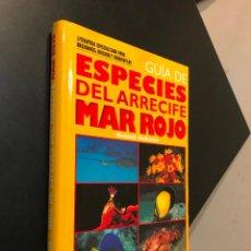 Libros de segunda mano: GUIA DE ESPECIES DEL ARRECIFE MAR ROJO.. Lote 115542599