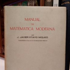 Libros de segunda mano de Ciencias: MANUAL DE MATEMÁTICA MODERNA. ETAYO MIQUEO, J. JAVIER. COL. GUÍAS DIDÁCTICAS DE ENSEÑANZA MEDIA.1965. Lote 115543951