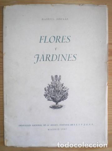 BORNAS, GABRIEL: FLORES Y JARDINES. DELEGACIÓN NAL. DE LA SECCIÓN FEMENINA DE F.E.T. Y J.O.N.S. (Libros de Segunda Mano - Ciencias, Manuales y Oficios - Biología y Botánica)