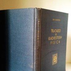 Libros de segunda mano de Ciencias: TRATADO DE RADIESTESIA FÍSICA, JEAN CHARLOTEAUX. 1947. 1ª EDICIÓN. EJEMPLAR NUMERADO.. Lote 115581159
