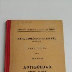 Libros de segunda mano: MAPA GEOLOGICO DE ESPAÑA. EXPLICACION DE LA HOJA Nº 313. ANTIGÜEDAD, BURGOS. 1953. CONTIENE 2 PLANOS. Lote 115586219