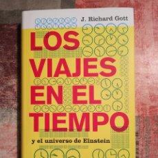 Libros de segunda mano de Ciencias: LOS VIAJES EN EL TIEMPO Y EL UNIVERSO DE EINSTEIN - J. RICHARD GOTT. Lote 115617095