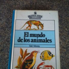 Livros em segunda mão: EL MUNDO DE LOS ANIMALES -- BIBLIOTECA JUVENIL BRUGUERA - SALI MONEY -- 1980 --. Lote 115706055