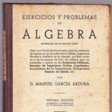 Libros de segunda mano de Ciencias - EJERCICIOS Y PROBLEMAS DE ALGEBRA - GARCIA ARDURA - 1944 - 115771279