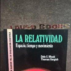 Libros de segunda mano de Ciencias: LA RELATIVIDAD: ESPACIO, TIEMPO Y MOVIMIENTO. DELO E. MOOK Y THOMAS VARGISH. MC GRAW HILL 1992. . Lote 116110491