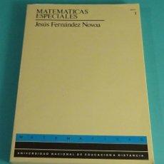 Libros de segunda mano de Ciencias: MATEMÁTICAS ESPECIALES TOMO 1. CURSO DE ACCESO. JESÚS FERNÁNDEZ NOVOA. UNED. Lote 116130203