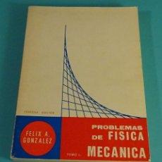 Libri di seconda mano: PROBLEMAS DE FÍSICA. TOMO I. MECÁNICA. FÉLIX A. GONZÁLEZ. Lote 116131183