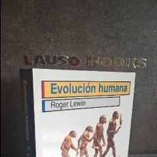 Libros de segunda mano: ROGER LEWIN. LA EVOLUCION HUMANA.. Lote 116157063